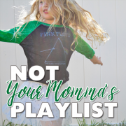 Not Your Momma's Playlist...