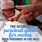 The Ultimate Survival Guide for Moms with Preemies in the NICU