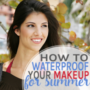 how to waterproof your makeup for summer