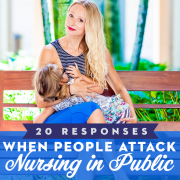 20 Responses When People Attack Nursing in public
