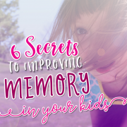 6 Secrets to Improving Memory for Your Kids_2