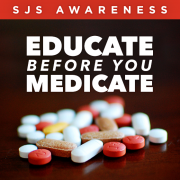 SJS Awareness - Educate before you medicate