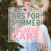 five-tips-for-summer-jewelry-care
