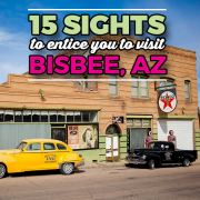 15 sights to entice you to visit bisbee az