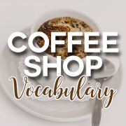 Coffee Shop Vocabulary
