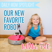 Daily Mom Spotlight Our favorite new robot bObi Pet