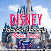 Disney Vacation Planning Made Easy
