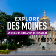 Explore Des Moines An Unexpected Family Destination