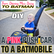 From Driving Miss Daisy to BATMAN DIY A Pink Push Car to a Batmobile