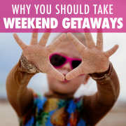 Why You Should Take Weekend Getaways