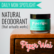 Daily Mom Spotlight Natural Deodorant (that actually works!) PiperWai