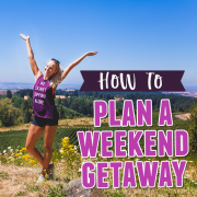 how to plan a weekend getaway