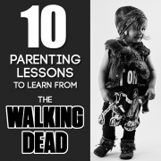 10 parenting lessons to learn from the walking dead