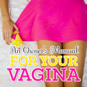 An Owners Manual for Your Vagina
