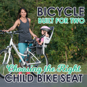 Bicycle Built for Two- Choosing the Right Child Bike Seat