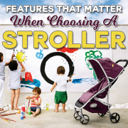 Features That Matter When Choosing A Stroller