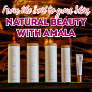 From the Soil to Your Skin - Natural Beauty with Amala