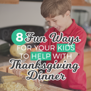 8 Fun Ways for Your Kids to Help with Thanksgiving Dinner