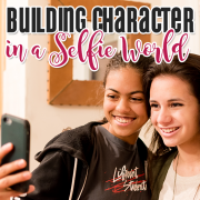 Building Character In A Selfie World