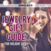 #DMHoliday16 Jewelry Gift Guide