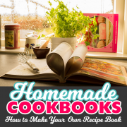 Homemade Cookbooks - How to Make Your Own Recipe Book