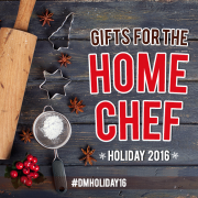 #dmholiday16 gifts for the home chef