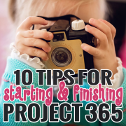 10 Tips for Starting and Finishing Project 365