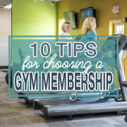 10 Tips For Choosing A Gym Membership