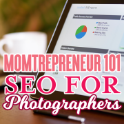 Momtrepreneur 101 seo for photographers