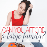 Can You Afford A Large Family