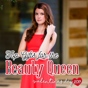 Top Gifts for the Beauty Queen Valentines Day 2017