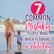7 Common Mistakes People Make when Planning a Holiday2
