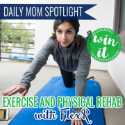 Daily Mom Spotlight Exercise and Physical Rehab with FlexR Giveaway