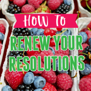 How To Renew Your Resolutions
