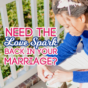 Need The Love Spark Back In Your Marriage