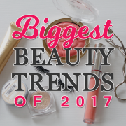 biggest beauty trends of 2017