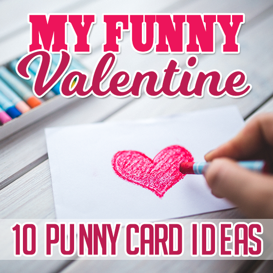 My Funny Valentine: 10 Punny Card Ideas - Daily Mom
