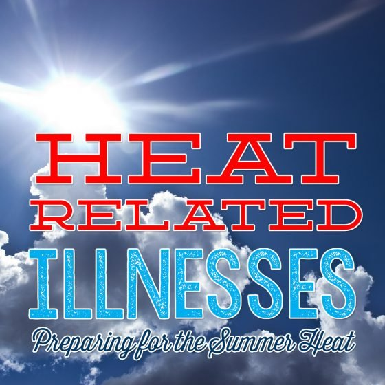 Heat Related Illnesses: Preparing For the Summer Heat ...