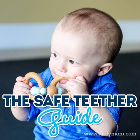 The Safe Teether Guide Daily Mom