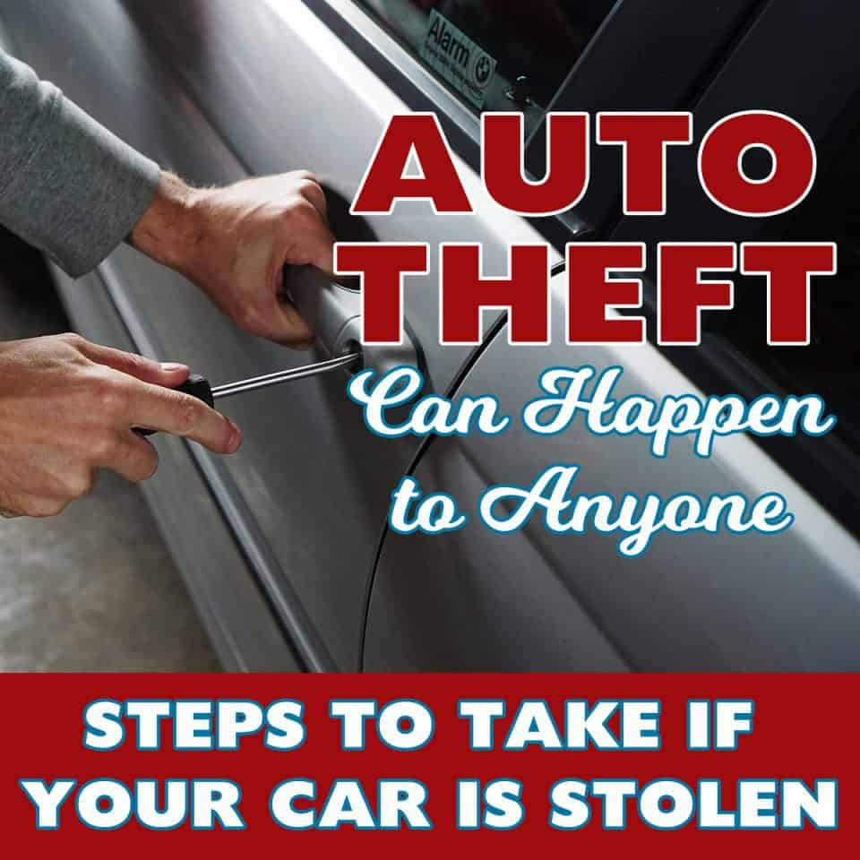 Auto Theft Can Happen to Anyone-Steps to Take if Your Car is Stolen