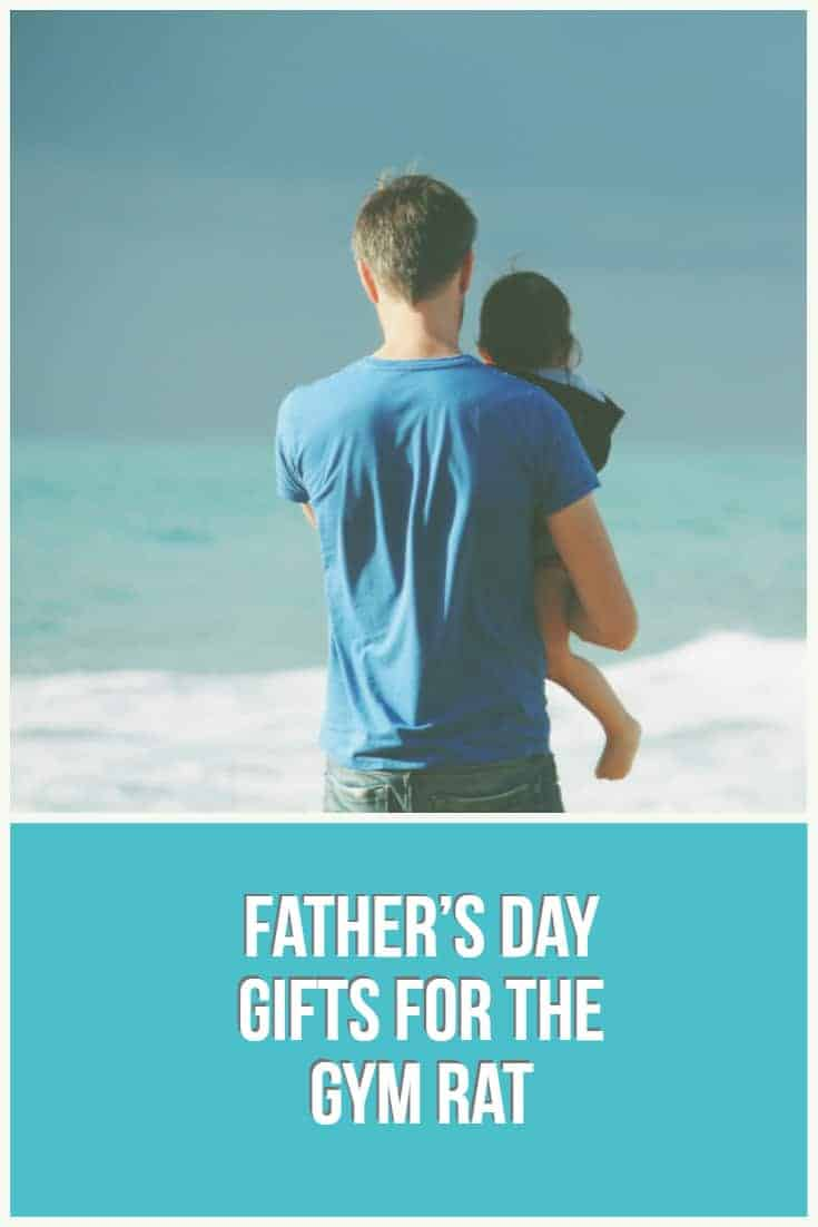 Father's Day Gifts For the Gym Rat