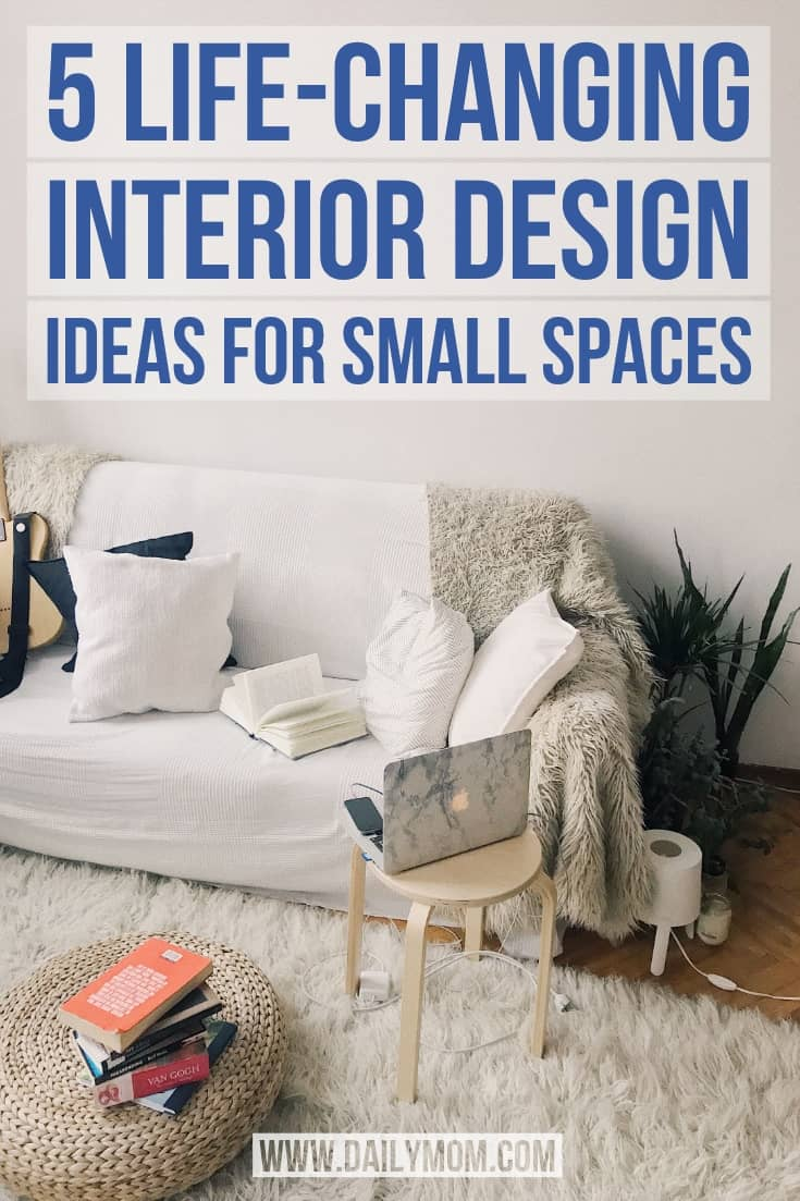 daily mom parent portal 5 life changing interior design ideas for small spaces