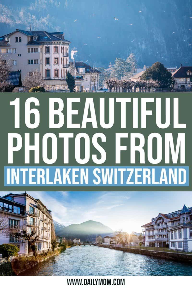 16 Beautiful Photos Of Interlaken, Switzerland