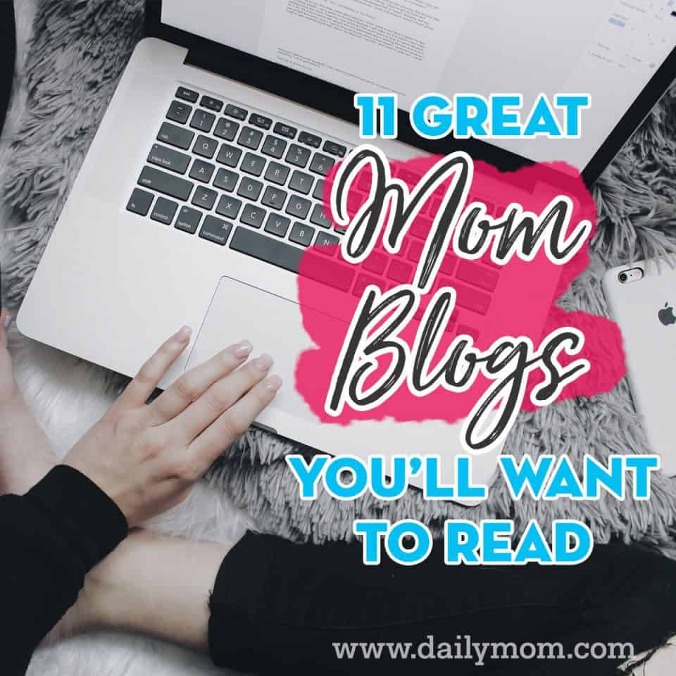11 Mom Blogs You Can't Parent Without 6 Daily Mom Parents Portal