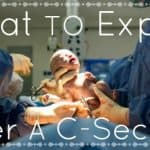 Life After C-section: What To Expect After A C-section
