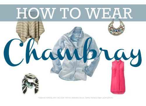 How To Wear: Chambray