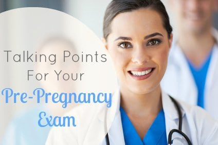 Talking Points for your Pre-Pregnancy Exam 1 Daily Mom Parents Portal
