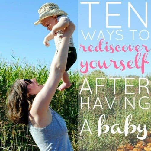 Ten Ways To Rediscover Yourself After Having A Baby