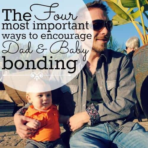 Ways To Encourage Dad And Baby Bonding
