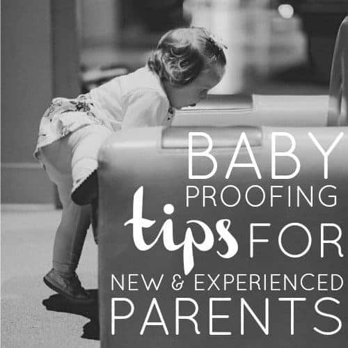 Baby Proofing Tips For New And Experienced Parents